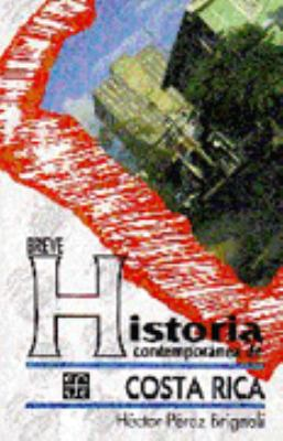 Breve Historia Contemporanea de Costa Rica - Perez Brignoli, Hector