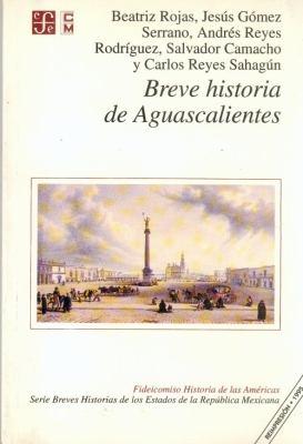 Breve Historia de Aguascalientes 9789681645403