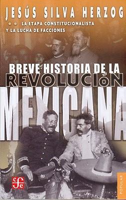 Breve Historia de la Revolucion Mexicana: La Etapa Constitucionalista y la Lucha de Facciones 9789681605902