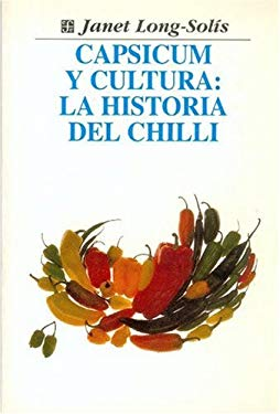 Capsicum y Cultura: La Historia del Chilli 9789681653804