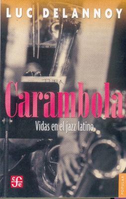 Carambola. Vidas En El Jazz Latino 9789681677169