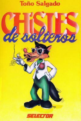 Chistes de Soltero = Jokes for the Single Guy 9789684033993