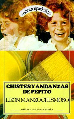 Chistes y Andanza de Pepito = Pepito JokeBook 9789681504229