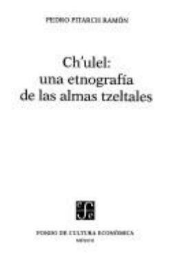 Chulel: Una Etnografia de Las Almas Tzeltales 9789681648183