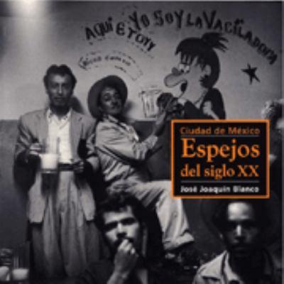 Ciudad de Mexico: Espejos del Siglo XX 9789684114364
