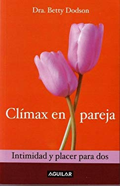 Climax En Pareja. Intimidad y Placer Para DOS (Orgasms for Two: The Joy of Partnersex) 9789681912130