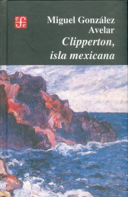 Clipperton, Isla Mexicana 9789681637873