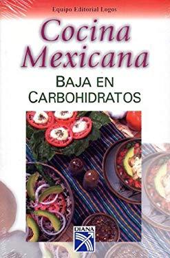 Cocina Mexicana Baja En Carbohidratos 9789681339616