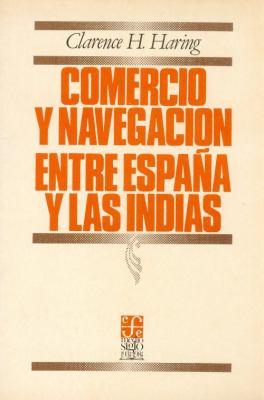 Comercio y Navegacin Entre Espana y Las Indias En La 'Poca Dcomercio y Navegacin Entre Espana y Las Indias En La 'Poca de Los Habsburgos E Los Habsbur 9789681601027