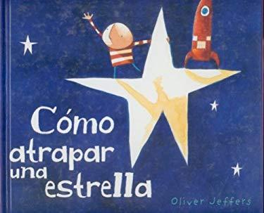 Como Atrapar Una Estrella 9789681677589