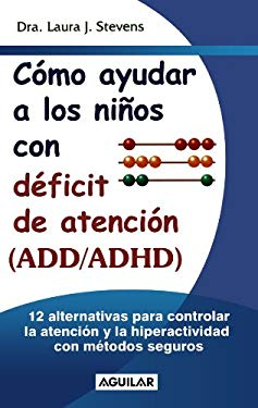 Como Ayudar A los Ninos Con Deficit de Atencion (ADD/ADHD) = 12 Effective Ways to Help Your ADD/ADHD Child 9789681908843