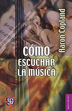 Como Escuchar La Musica 9789681641511