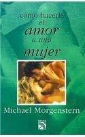 Como Hacerle el Amor A una Mujer = How to Love a Woman 9789681316877