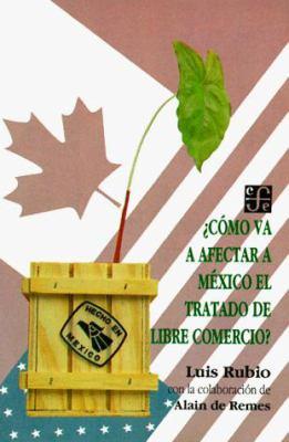 Como Va Afectar a Mexico El Tratado de Libre Comercio? 9789681639600