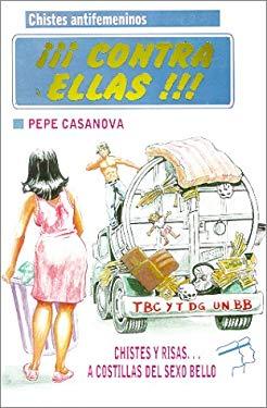 Contra Ellas ! (Spanish Edition) - Casanova, Pepe