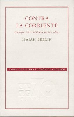 Contra La Corriente. Ensayos Sobre Historia de Las Ideas 9789681677114