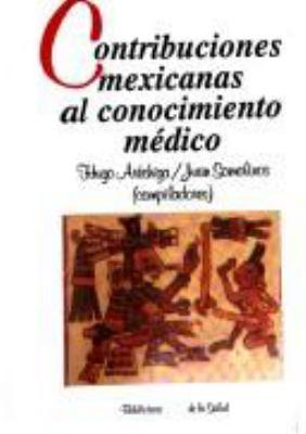 Contribuciones Mexicanas Al Conocimiento M'Dico 9789681639846