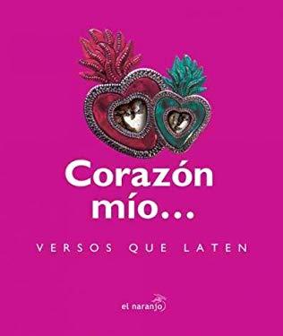 Corazon mio? Versos que laten/ Mine Heart ? Verses that Beat (Luciernagas Jovenes) (Spanish Edition) - Delgado, Ana Laura, de la Luz, Omar