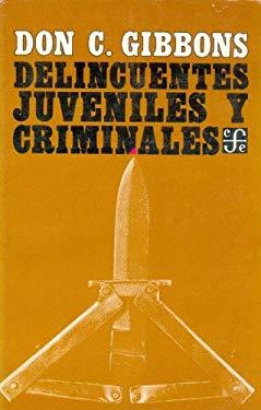 Delincuentes Juveniles y Criminales: Su Tratamiento y Rehabilitacion 9789681604233
