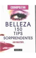 Cosmopolitan Belleza: 150 Tips Sorprendentes 9789681910945