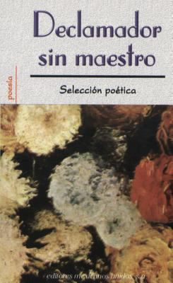 Declamador Sin Maestro = Poetry Reading Out Loud 9789681506933