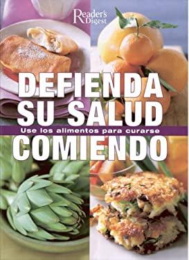 Defienda su Salud Comiendo: Use los Alimentos Para Curarse 9789682803970