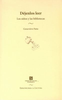 Dejenlos Leer: Los Ninos y Las Bibliotecas 9789681676698
