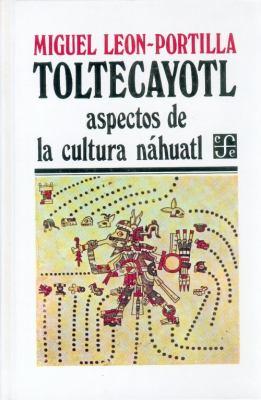 Toltecayotl: Aspectos de la Cultura Nahuatl 9789681606114
