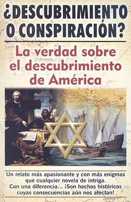 Descubrimiento O Conspiracion?: La Verdad del Descubrimiento de America 9789689120612
