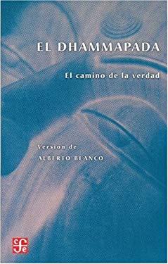 Dhammapada, El. El Camino de La Verdad 9789681672737
