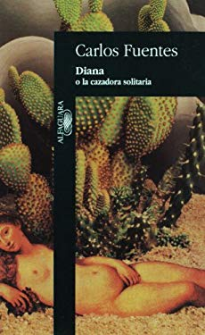 Diana O la Cazadora Solitaria = Diana, the Goddess Who Hunts Alone 9789681902162