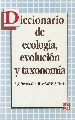 Diccionario de Ecologia, Evolucion y Taxonomia 9789681648770