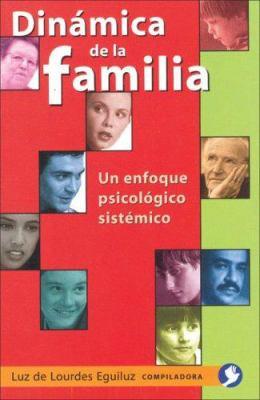 Dinamica de la Familia: Un Enfoque Psicologico Sistemico 9789688606711
