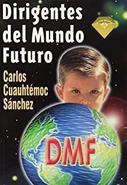 Dirigentes del Mundo Futuro 9789687277295