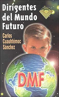 Dirigentes del Mundo Futuro = Leaders of the Future World 9789687277301