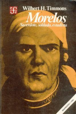 Morelos: Sacerdote, Soldado, Estadista 9789681613839