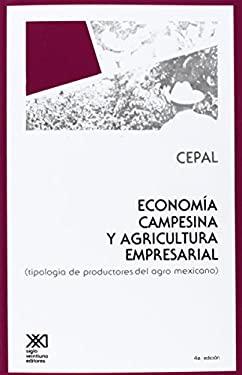 Economia Campesina y Agricultura Empresarial: Tipologia de Productores del Agro Mexicano 9789682310959
