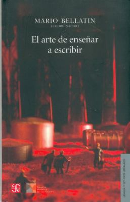 El Arte de Ensenar A Escribir = The Art of Teaching Writing 9789681678937