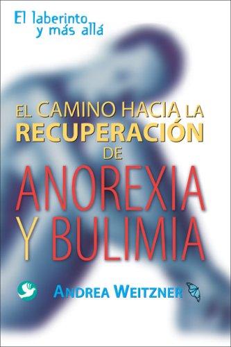 El Camino Hacia la Recuperacion de Anorexia y Bulimia: El Laberinto y Mas Alla 9789688608661