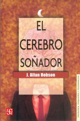 El Cerebro Sonador = The Dreaming Brain 9789681640163