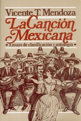 La Cancion Mexicana: Ensayo de Clasificacion y Antologia 9789681610371
