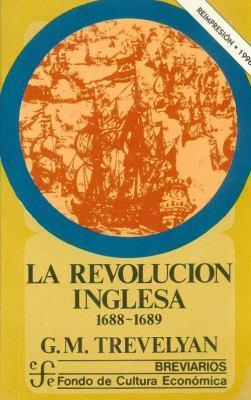 La Revolucion Inglesa: 1688-1689 9789681607470