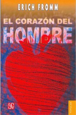 El Corazon del Hombre: Su Potencia Para el Bien y Para el Mal = The Heart of Man 9789681603342