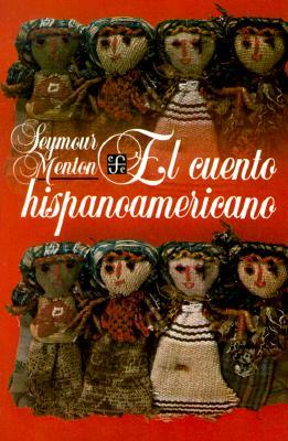 El Cuento Hispanoamericano Antologia Critico-Historica = Latin Americas New Historical Novel 9789681600167