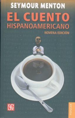 El Cuento Hispanoamericano: Antologia Critico-Historica 9789681683115