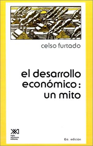 El Desarrollo Economico: Un Mito 9789682302541