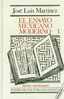 El Ensayo Mexicano Moderno, I 9789681662073