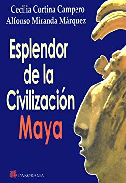 El Esplendor de la Civilizacion Maya 9789683816467