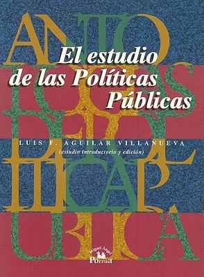 El Estudio de las Politicas Publicas 9789688429600