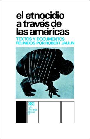 El Etnocidio A Traves de las Americas: Textos y Documentos Reunidos 9789682306938